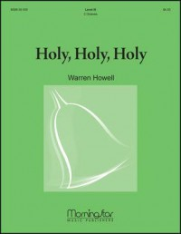 Warren Howell: Holy, Holy, Holy