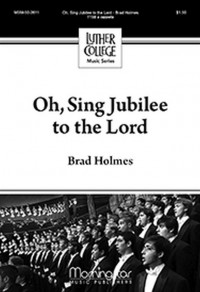 Brad Holmes: Oh, Sing Jubilee to the Lord