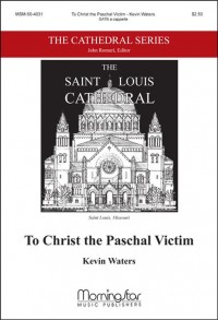 Kevin Waters: To Christ the Paschal Victim