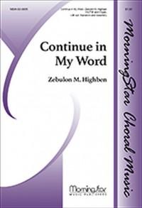 Zebulon M. Highben: Continue in My Word
