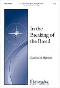Zebulon M. Highben: In the Breaking of the Bread