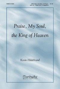 Kevin Hildebrand: Praise, My Soul, the King of Heaven