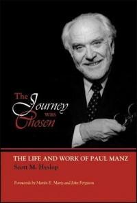 Scott Hyslop: Journey Was Chosen: Life and Work of Paul Manz