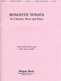 Gunther Schuller: Romantic Sonata For Clarinet, Horn And Piano