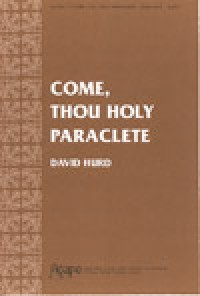 David Hurd: Come, Thou Holy Paraclete