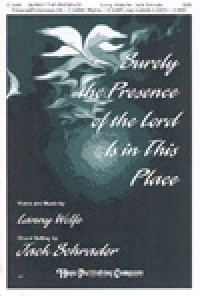 Lanny Wolfe: Surely the Presence of the Lord is In This Place