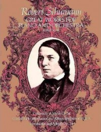 Robert Schumann: Great Works For Piano And Orchestra