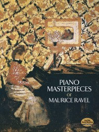 Maurice Ravel: Piano Masterpieces