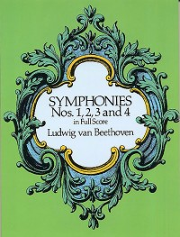 Beethoven: Symphonies Nos. 1, 2, 3 And 4 (Full Score)