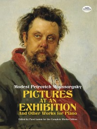 Modest Petrovich Mussorgsky: Pictures At An Exhibition And Other Works For Piano