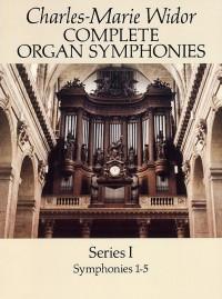 Charles-Marie Widor: Complete Organ Symphonies Series I (1-5)