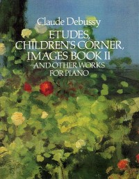 Claude Debussy: Etudes Children's Corner Images Book II