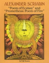 Alexander Scriabin: Poem Of Ecstasy And Prometheus: Poem Of Fire