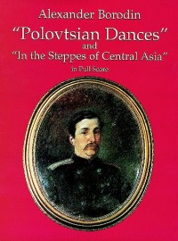Alexander Borodin: 'Polovtsian Dances' And 'In The Steppes Of Central Asia'