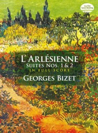 Georges Bizet: L'Arlesienne Suites Nos. 1 And 2 (Full Score)