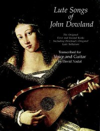John Dowland : Lute Songs - First And Second Books
