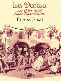 Franz Liszt: La Danza And Other Great Piano Transcriptions