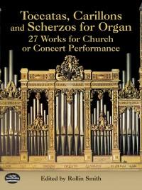 Toccatas, Carillons And Scherzos For Organ