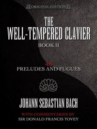 Bach, JS: The Well-Tempered Clavier: 48 Preludes and Fugues Book II