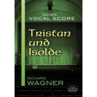 Richard Wagner: Tristan Und Isolde (Vocal Score)