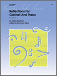 Jeffrey Kaufman: Reflections For Clarinet and Piano
