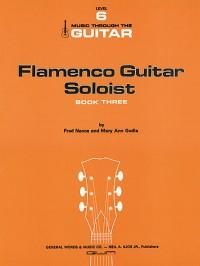 Fred Nance and Mary Ann Godla: Flamenco Guitar Soloist - Book 3