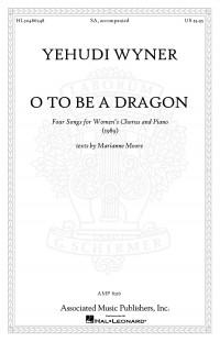 Yehudi Wyner: O to Be a Dragon