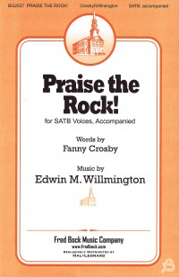 Edwin Wilmington_Fanny J. Crosby: Praise The Rock Of Our Lvation
