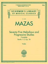 Jacques-Féréol Mazas: 75 Melodious and progressive Studies Complete