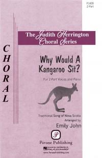 Emily John: Why Would a Kangaroo Sit?