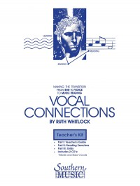 Dr. Ruth Whitlock: Vocal Connections Teacher's Kit