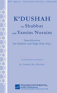 Andrea Jill Higgins: K'Dushah for Shabbat and Yamim Noraim
