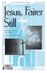 Terry Wilson: Jesus, Fairer Still