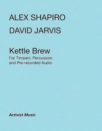 Alex Shapiro_David Jarvis: Kettle Brew
