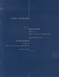 Carl Nielsen: Concerto For Violin And Orchestra Op.33 (Piano Score)