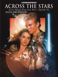 John Williams: Across the Stars (Love Theme from Star Wars: Episode II Attack of the Clones)