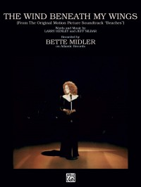 Bette Midler: The Wind Beneath My Wings (from Beaches)