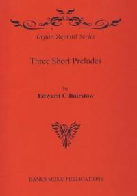 Bairstow: Three Short Preludes