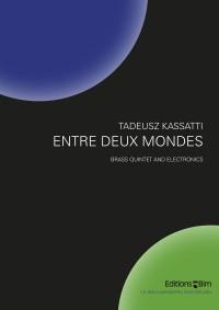 Tadeusz Kassatti: Entre Deux mondes