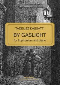 Tadeusz Kassatti: By Gaslight