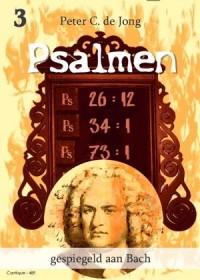 Peter C. de Jong: Psalmen Gespiegeld aan Bach Deel 3