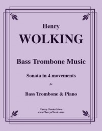 Henry Wolking: Music for Bass Trombone