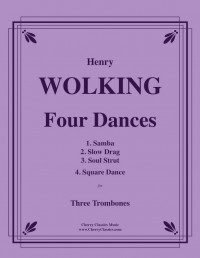 Hentry Wolking: Four Dances for Three Trombones