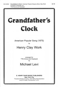Henry Clay Work: Grandfather's Clock