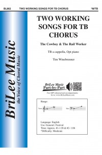 Tim Winebrenner: Two Working Songs for TB Chorus