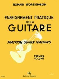 Romain Worschech: Enseignement pratique de la guitare Vol.1