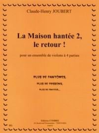 Claude-Henry Joubert: La Maison hantée 2, le retour