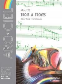 Marc Lys: Trois à Troyes