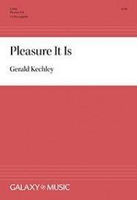 Gerald Kechley: Pleasure It Is