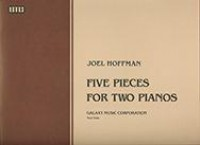 Joel Hoffman: Five Pieces for Two Pianos